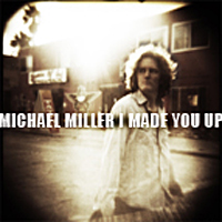 Michael Miller: I Made You Up